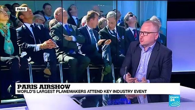 [France 24] Paris Air Show: World's largest planemakers attend key industry event.